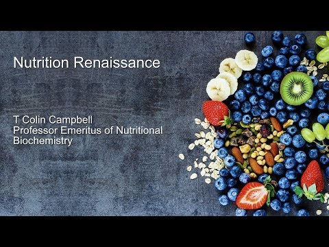 Nutrition Renaissance By Dr T. Colin Campbell!