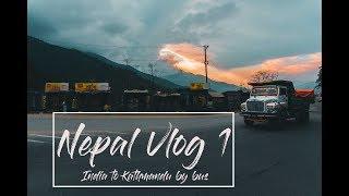 India To Nepal by Road (Bus) | VLOG -1 | Sonauli | Kathmandu | Nepal - 2017