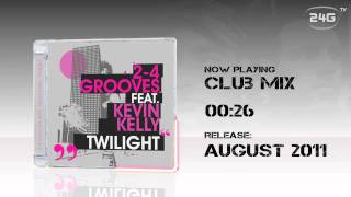 2-4 Grooves feat. Kevin Kelly - Twilight (Preview)