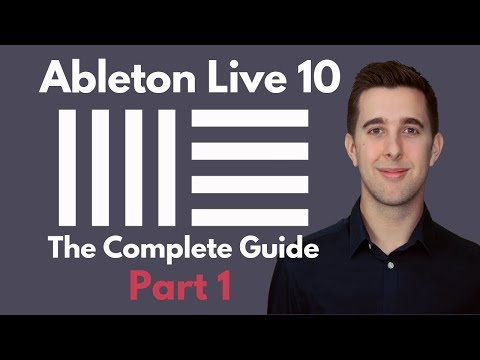 The Complete Guide to Ableton Live 10 - Part 1   Setting up, Recording and Live 10 New Features