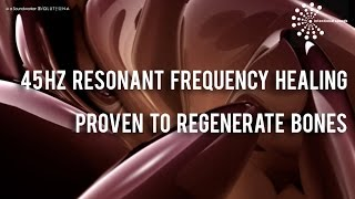 -- 45 Hz Resonant Frequency Healing l Proven to Regenerate Bones  [Meditation Music]