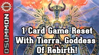[Yu-Gi-Oh!] 1 Card Game Reset with Tierra, Goddess of Rebirth! (創星神 tierra)