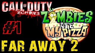 Call of Duty Custom Zombies: FAR AWAY 2▐ Return of the Zombie Pizza! (Part 1)