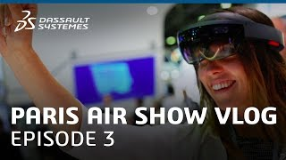 "Paris Air Show 2017 Vlog - Ep. 3: ""Industry of the Future and Aero"" - Dassault Systèmes"