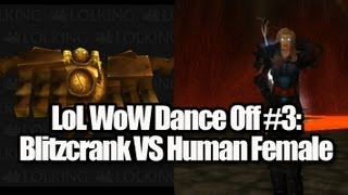 LoL WoW DANCE BATTLE: Blitzcrank VS Human Female