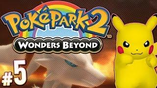 PokePark 2: Wonders Beyond - Triple Friendship! | PART 5