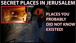 MYSTERIOUS AND STRANGE PLACES IN JERUSALEM
