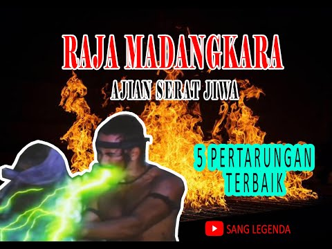 Raja Madangkara - 5 Pertarungan Terbaik