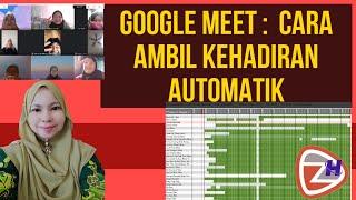 Google Meet : CARA AMBIL KEHADIRAN AUTOMATIK