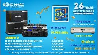[SÓNG NHẠC] 26 năm 1 chặng đường - KM giảm hơn 6 triệu cho dàn Karaoke cao cấp