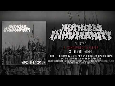 RUTHLESS INHUMANITY (OFFICIAL DEMO STREAM 2017) [DISFIGURED PRODUCTIONS]