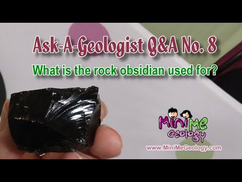 Ask-a-Geologist #8: What is the rock obsidian used for?
