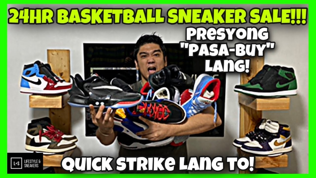 "SUPER BASKETBALL SNEAKER SALE!!!! FOR 24HRS ONLY PRESYONG ""PASA-BUY"" LANG!!!"