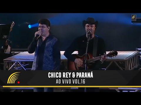 Chico Rey e Paraná - Ao Vivo Vol 1 - Show Completo - HD - Oficial