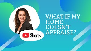 What if my home doesn't appraise? #shorts