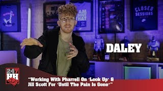 "daley working with pharrell on look up jill scott for until the pain is gone"" 247hhexclusive"