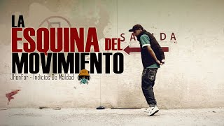 JhonFor - La Esquina Del Movimiento (Video Official)