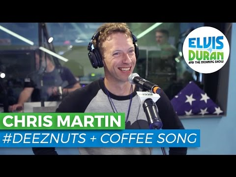 """Chris Martin Sings """"#DEEZNUTS"""" + """"Coffee Is My Other Lover"""" 