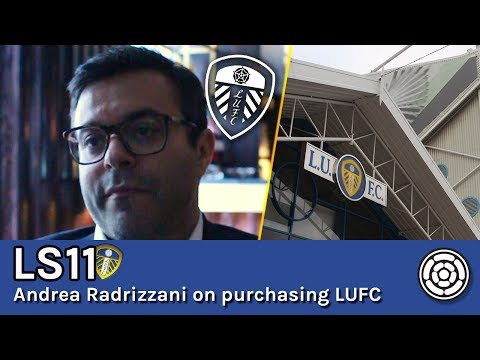 LS11 | Andrea Radrizzani discussing purchasing Leeds United