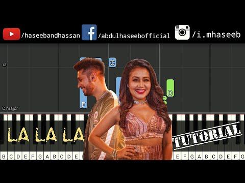 La La La - Neha Kakkar ft. Arjun - Piano Tutorial | Midi | Notes | Bilal Saeed | Haseeb and Hassan