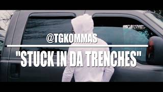 TG Kommas - Stuck In The Trenches (MUSIC VIDEO)