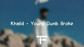 [TRADUCTION FRANÇAISE] Khalid - Young Dumb  & Broke