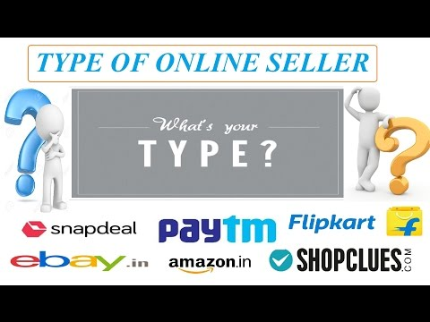 Type of online sellers, What's your type? Ebay amazon flipkart snapdeal tips and tricks hindi