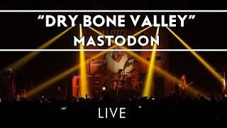 Mastodon: Dry Bone Valley (Live from Brixton) [Live]