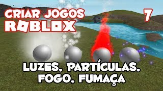 How to add lights, fire and particles in Roblox Studio [how to create games on Roblox #07]