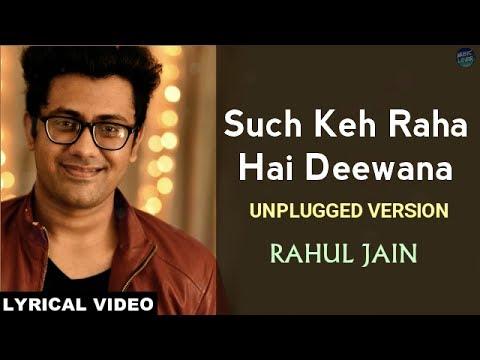 Sach Keh Raha Hai Deewana - RHTDM | Unplugged Version | Cover Song | Lyrical Video