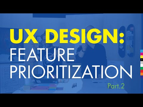 Ux Design 3: How to Design a Website: Prioritize Features pt.2