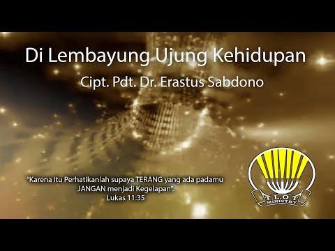 Di Lembayung Ujung Kehidupan - Pdt. Dr. Erastus Sabdono Lirik & English Subtitle