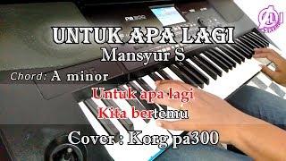 Download Lagu UNTUK APA LAGI - Mansyur S -Karaoke Dangdut Korg Pa300 mp3