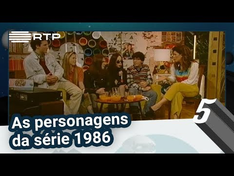 As personagens da série 1986   5 Para a Meia-Noite   RTP