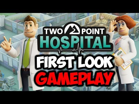 THE DOCTOR IS IN! Two Point Hospital - First Look Gameplay