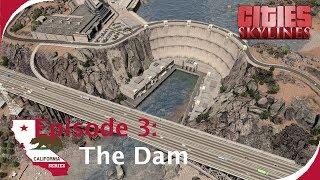 The Dam [Timelapse build] [Cities: Skylines: California Series Ep. 3]
