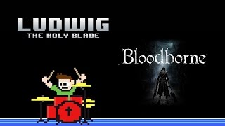 Bloodborne OST  Ludwig, The Holy Blade (Drum Cover)  The8BitDrummer