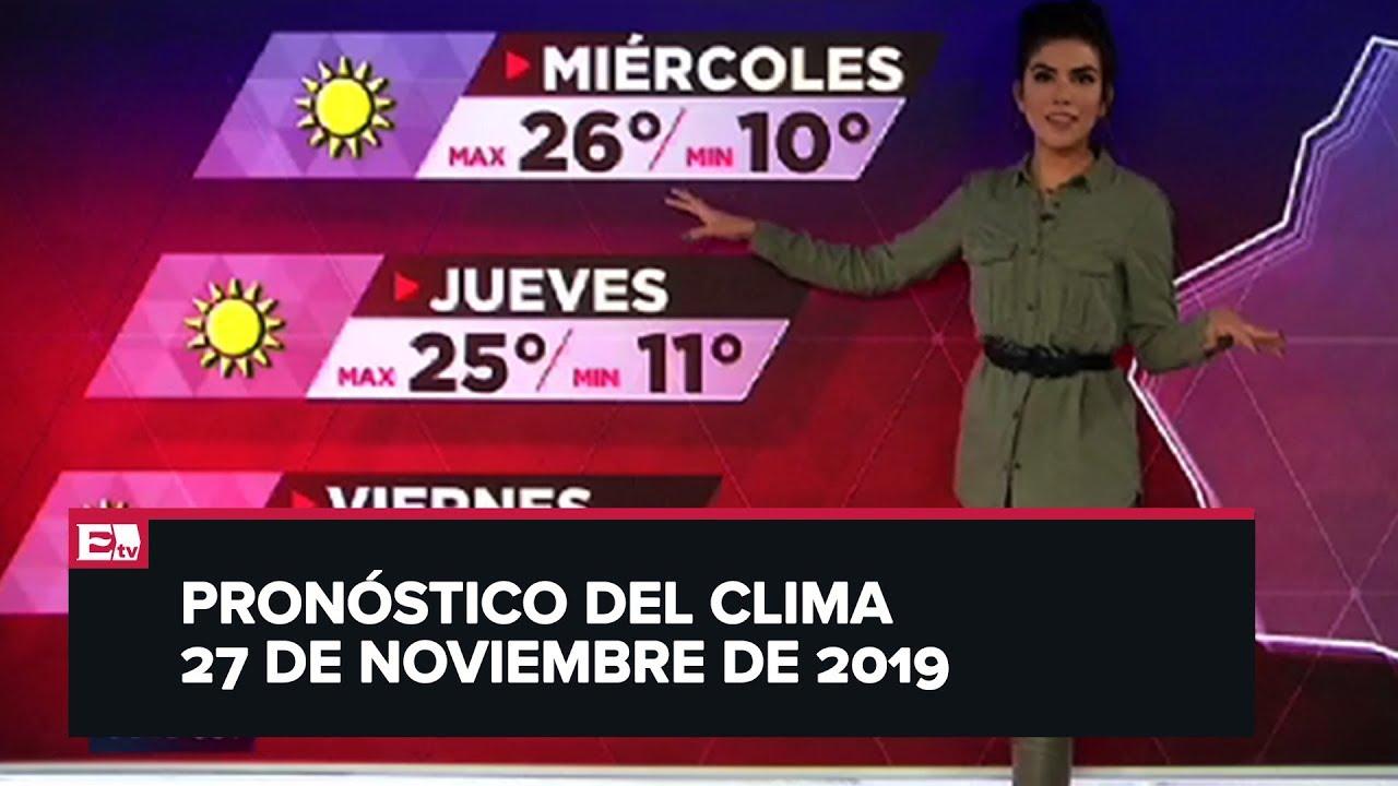 Clima Para Hoy 27 De Noviembre De 2019 Youtube