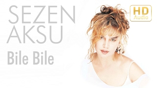 Sezen Aksu - Bile Bile (Official Audio)