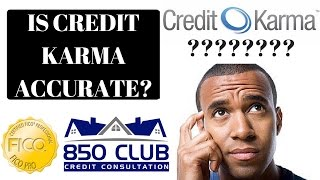 Is Credit Karma Accurate In 2019? Is Credit Karma Better Than FICO? - 850 Club Credit Consultation