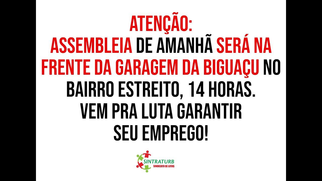 ASSEMBLEIA DE AMANHÃ SERÁ NA GARAGEM DA BIGUAÇU