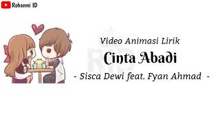 Sisca Dewi feat. Fyan Ahmad - Cinta Abadi🎵[Lirik Animasi]