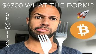 BTC $6700 - What The FORK!?  SEGWIT2X | Hard Soft Forks Explained