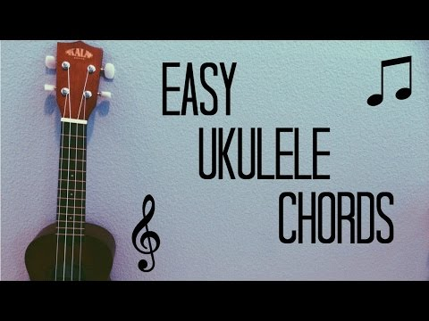 EASY UKULELE CHORDS FOR BEGINNERS!