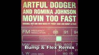 Artful Dodger & Romina Johnson - Movin Too Fast - Bump & Flex Remix (UK Garage)