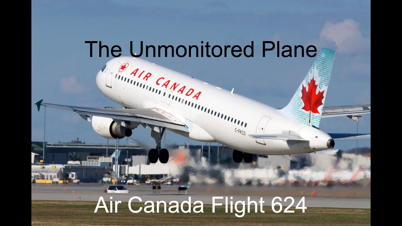 The Unmonitored Plane | Air Canada Flight 624