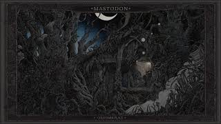 Mastodon - Cold Dark Place [Official Audio]