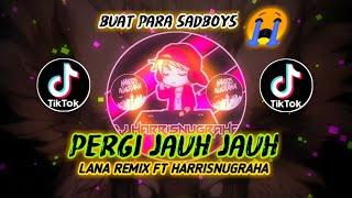 DJ SA PAMIT MO PULANG Pergi Jauh - Jauh ( LanaRemix Ft HarrisNugraha ) Official Music!!!