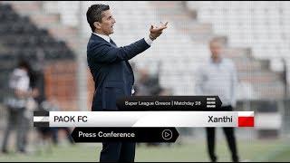 Η συνέντευξη Τύπου του ΠΑΟΚ-Ξάνθη - PAOK TV
