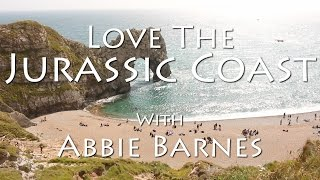 Love The Jurassic Coast | With Abbie Barnes